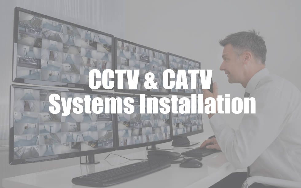 CCTV & CATV Systems Installation