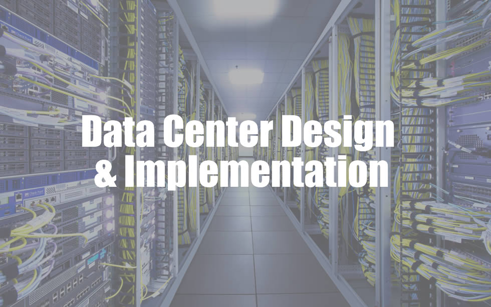 Data Center Design & Implementation